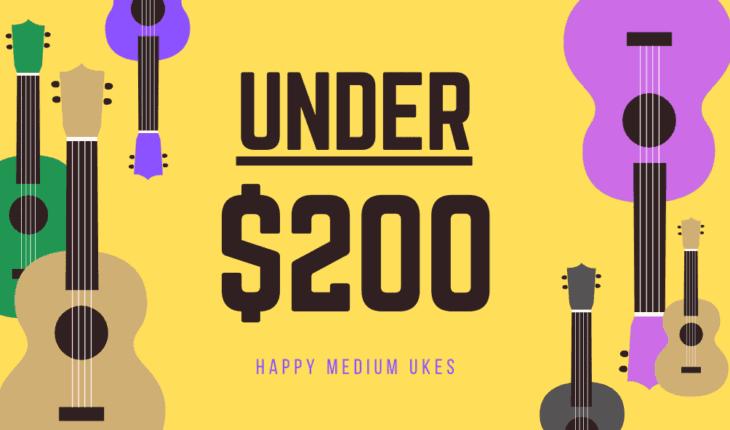 Best Ukuleles Under $200