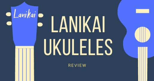 Lanikai Ukulele Reviews