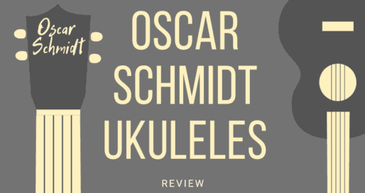 Oscar Schmidt Ukulele Reviews