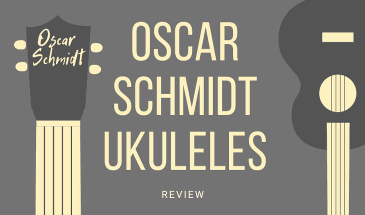 Oscar Schmidt Ukulele Reviews